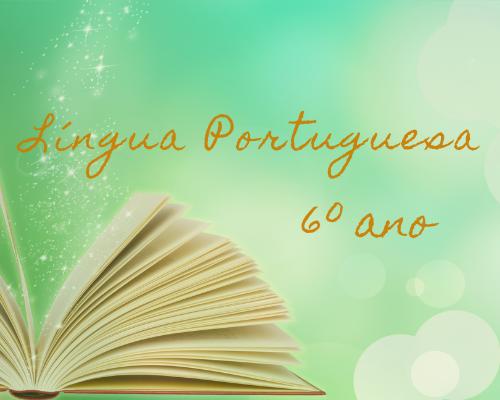 L. Portuguesa - 6o. ano do EFII / 2021