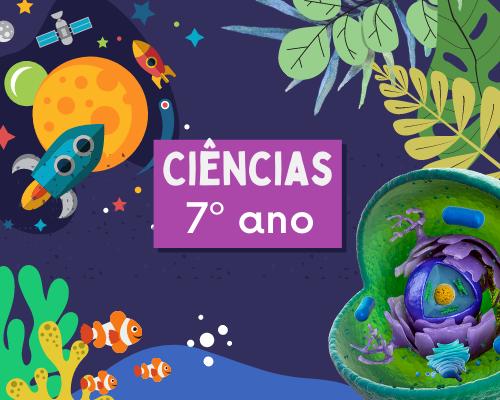 Ciências - 7o. ano do EFII / 2021